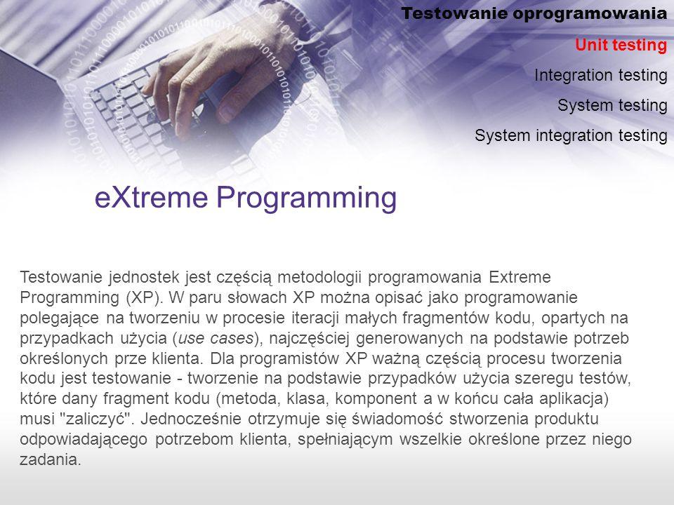 eXtreme Programming Testowanie jednostek jest częścią metodologii programowania Extreme Programming (XP).