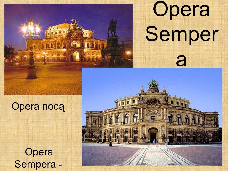 12 Opera Semper a Opera nocą Opera Sempera - widok na wprost