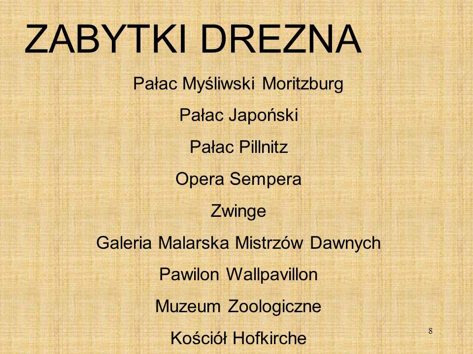 8 ZABYTKI DREZNA Pałac Myśliwski Moritzburg Pałac Japoński Pałac Pillnitz Opera Sempera Zwinge Galeria Malarska Mistrzów Dawnych Pawilon Wallpavillon