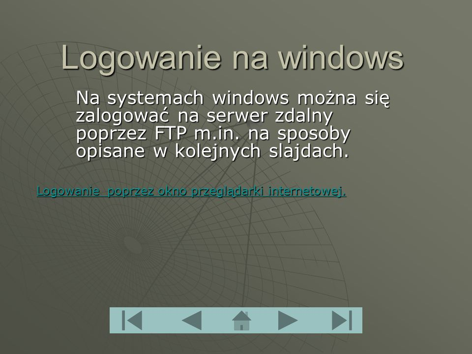 Logowanie na windows Na systemach windows można się zalogować na serwer zdalny poprzez FTP m.in.