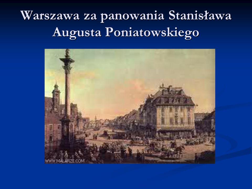 Warszawa za panowania Stanisława Augusta Poniatowskiego