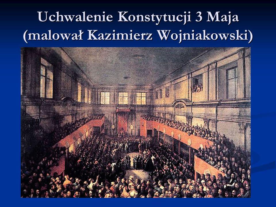 Uchwalenie Konstytucji 3 Maja (malował Kazimierz Wojniakowski)
