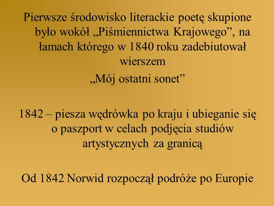 Pierwsze środowisko literackie poetę skupione było wokół Piśmiennictwa Krajowego, na łamach którego w 1840 roku zadebiutował wierszem Mój ostatni sone