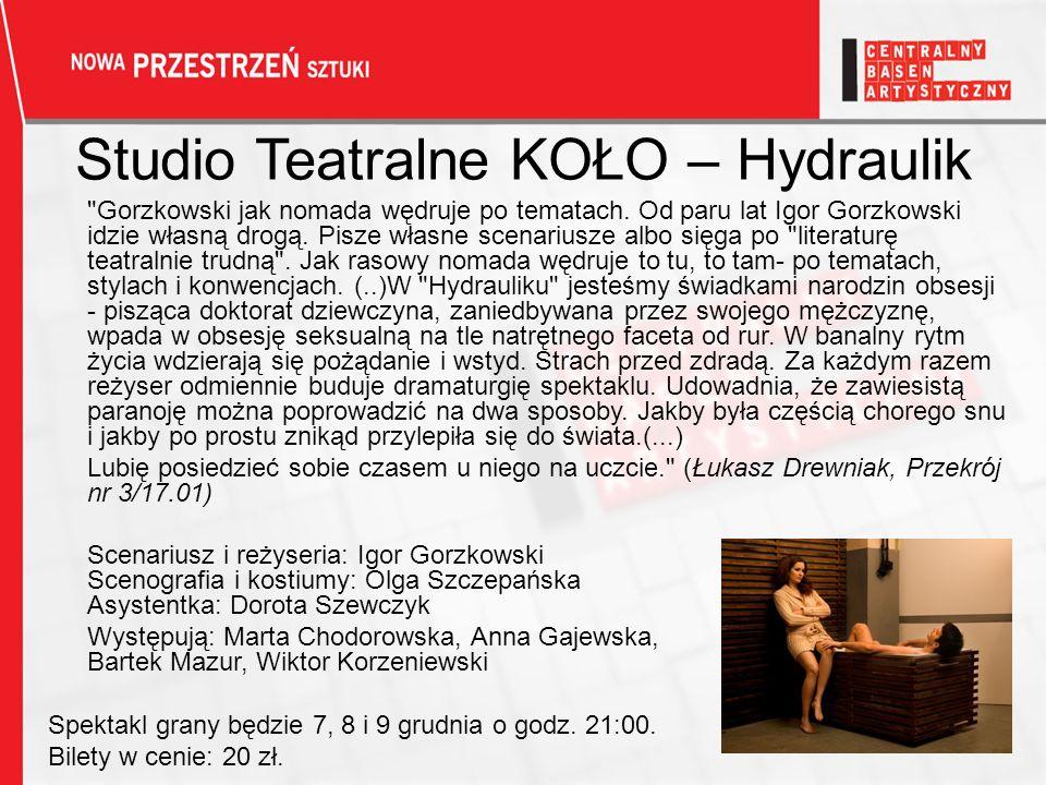 Studio Teatralne KOŁO – Hydraulik Gorzkowski jak nomada wędruje po tematach.