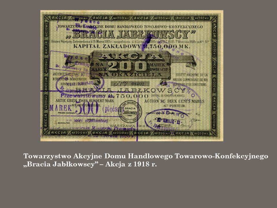 Towarzystwo Akcyjne Domu Handlowego Towarowo-Konfekcyjnego Bracia Jabłkowscy – Akcja z 1918 r.