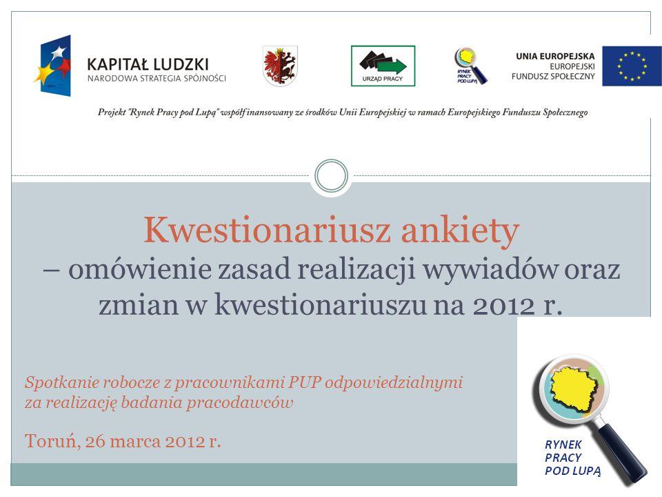 Kwestionariusz ankiety – omówienie zasad realizacji wywiadów oraz zmian w kwestionariuszu na 2012 r. Spotkanie robocze z pracownikami PUP odpowiedzial