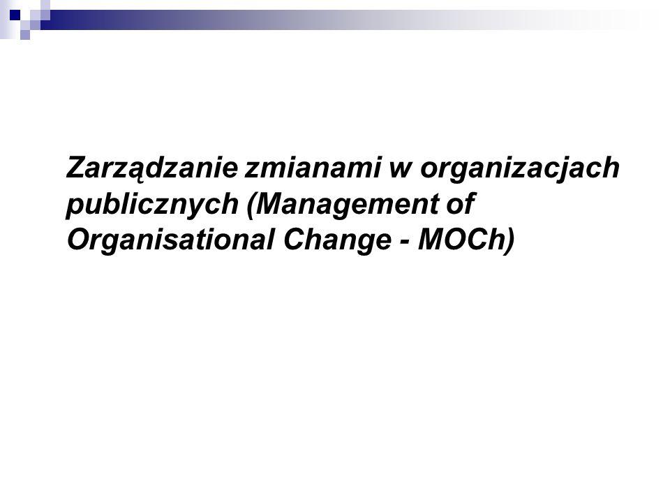 Zarządzanie zmianami w organizacjach publicznych (Management of Organisational Change - MOCh)