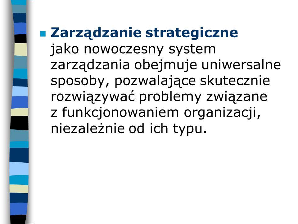 n Zarządzanie strategiczne jako nowoczesny system zarządzania obejmuje uniwersalne sposoby, pozwalające skutecznie rozwiązywać problemy związane z fun