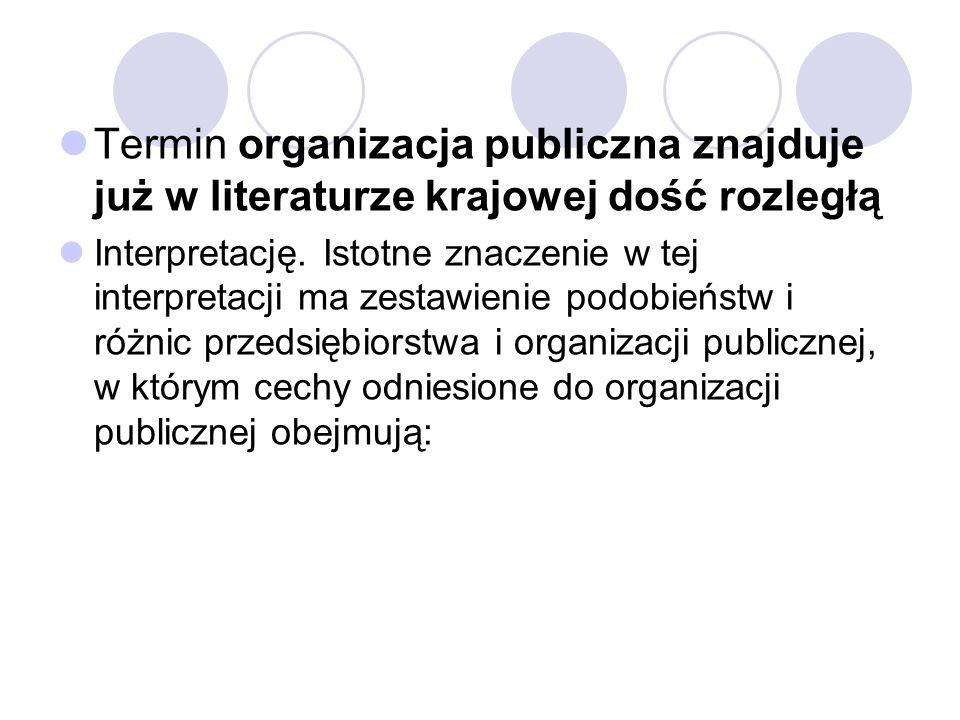 Termin organizacja publiczna znajduje już w literaturze krajowej dość rozległą Interpretację. Istotne znaczenie w tej interpretacji ma zestawienie pod