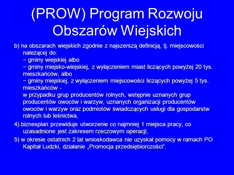 (PROW) Program Rozwoju Obszarów Wiejskich b) na obszarach wiejskich zgodnie z najszerszą definicją, tj. miejscowości należącej do: gminy wiejskiej alb
