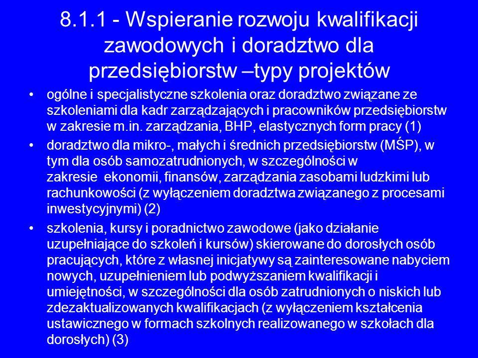 8.1.1 - Wspieranie rozwoju kwalifikacji zawodowych i doradztwo dla przedsiębiorstw –typy projektów ogólne i specjalistyczne szkolenia oraz doradztwo z