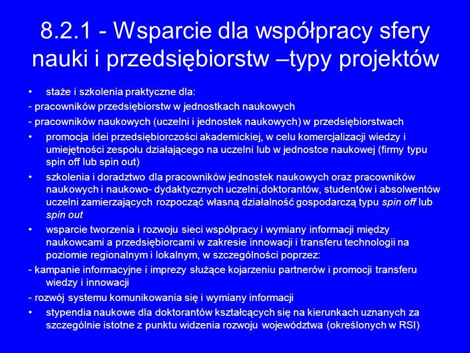 8.2.1 - Wsparcie dla współpracy sfery nauki i przedsiębiorstw –typy projektów staże i szkolenia praktyczne dla: - pracowników przedsiębiorstw w jednos