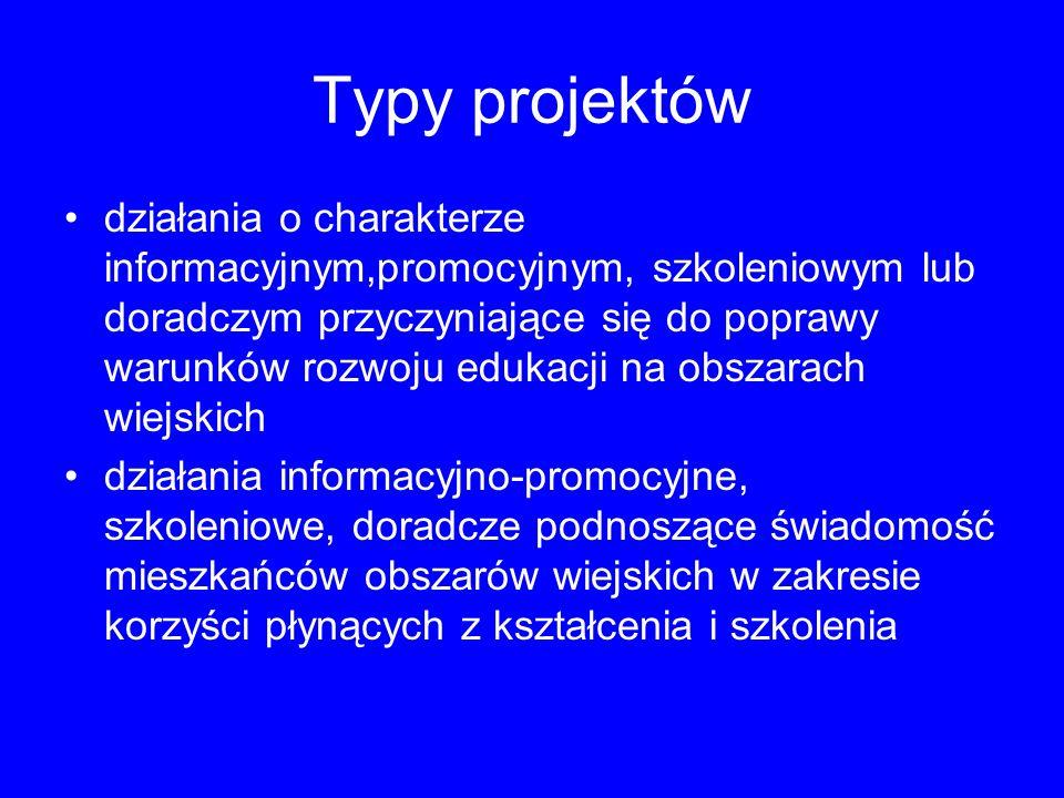 Typy projektów działania o charakterze informacyjnym,promocyjnym, szkoleniowym lub doradczym przyczyniające się do poprawy warunków rozwoju edukacji n