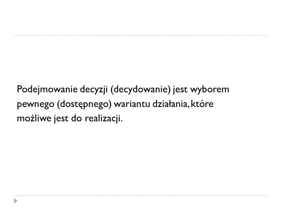 Typologia decyzji (za B.
