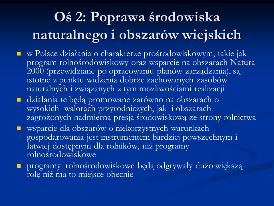Oś 2: Poprawa środowiska naturalnego i obszarów wiejskich w Polsce działania o charakterze prośrodowiskowym, takie jak program rolnośrodowiskowy oraz