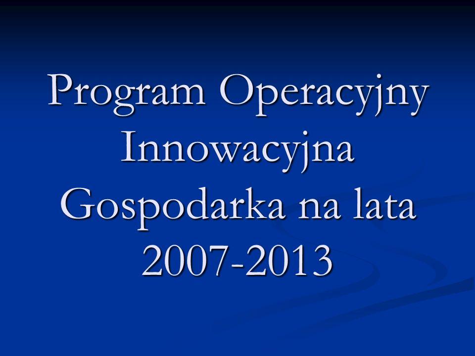 Program Operacyjny Innowacyjna Gospodarka na lata 2007-2013