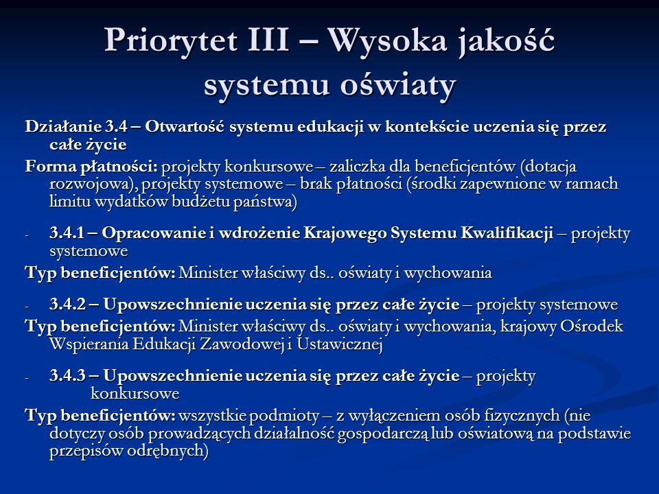 Priorytet III – Wysoka jakość systemu oświaty Działanie 3.4 – Otwartość systemu edukacji w kontekście uczenia się przez całe życie Forma płatności: pr