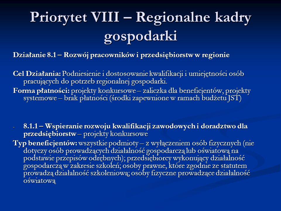 Priorytet VIII – Regionalne kadry gospodarki Działanie 8.1 – Rozwój pracowników i przedsiębiorstw w regionie Cel Działania: Podniesienie i dostosowani
