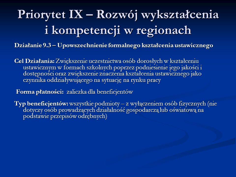 Priorytet IX – Rozwój wykształcenia i kompetencji w regionach Działanie 9.3 – Upowszechnienie formalnego kształcenia ustawicznego Cel Działania: Zwięk