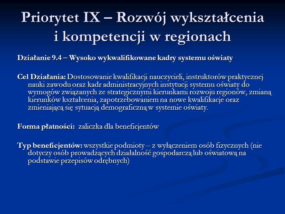 Priorytet IX – Rozwój wykształcenia i kompetencji w regionach Działanie 9.4 – Wysoko wykwalifikowane kadry systemu oświaty Cel Działania: Dostosowanie