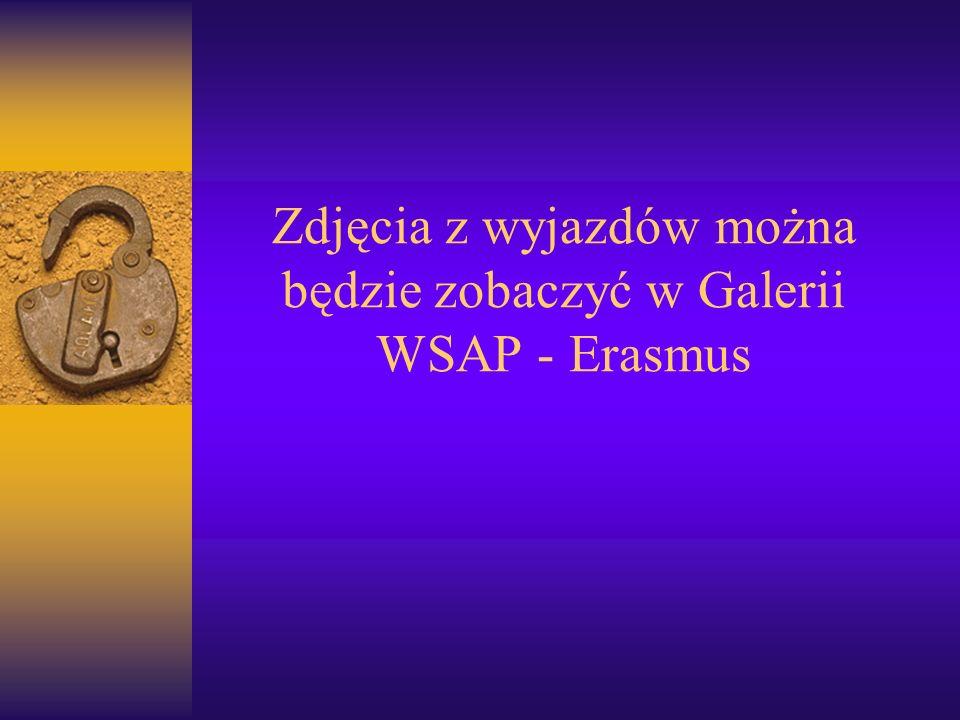 Zdjęcia z wyjazdów można będzie zobaczyć w Galerii WSAP - Erasmus