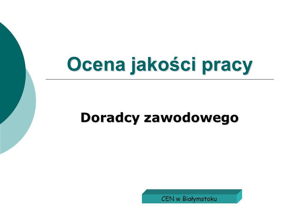Ocena jakości pracy Doradcy zawodowego CEN w Białymstoku