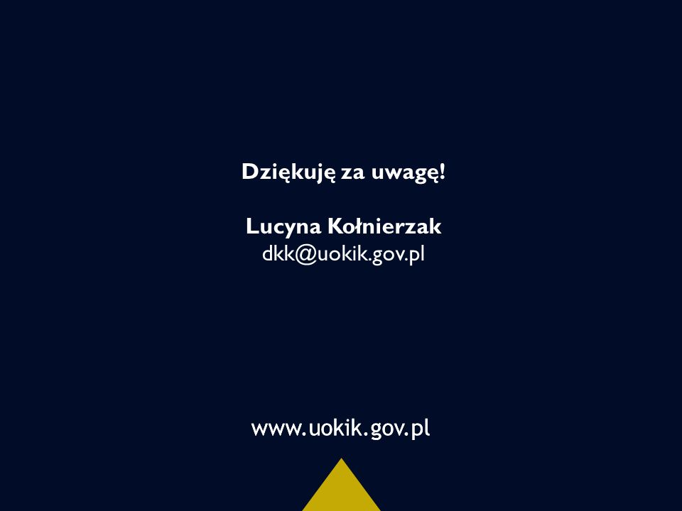 www.uokik.gov.pl Dziękuję za uwagę! Lucyna Kołnierzak dkk@uokik.gov.pl
