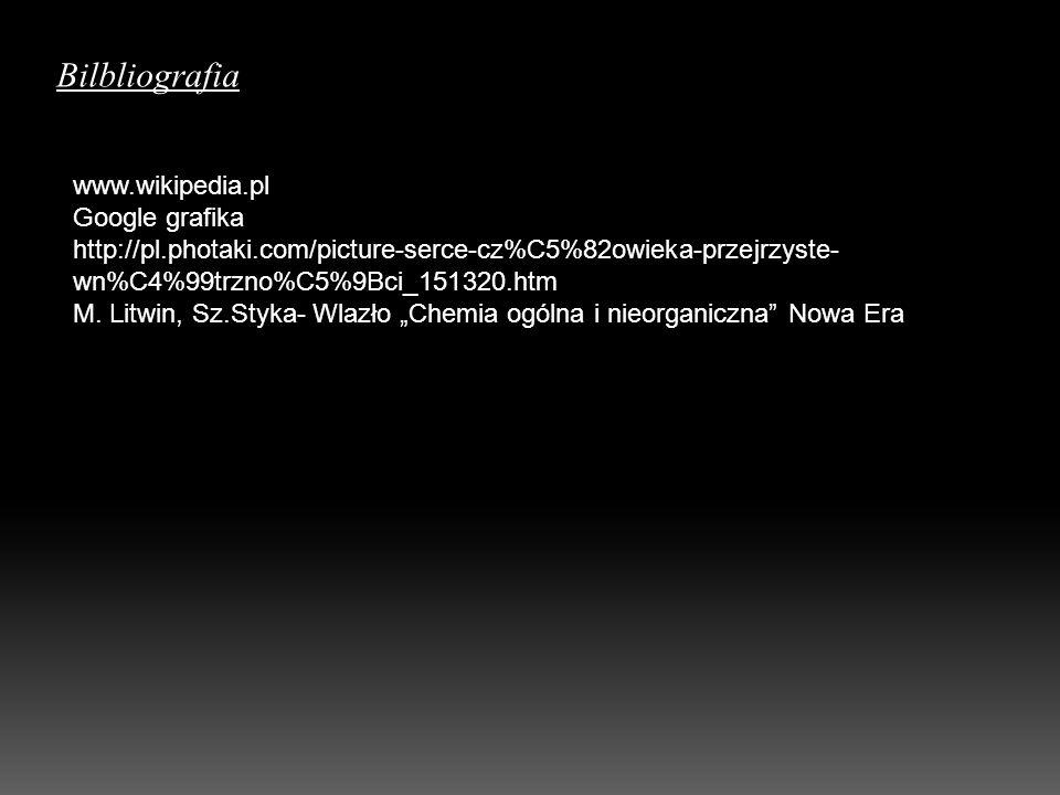 Bilbliografia www.wikipedia.pl Google grafika http://pl.photaki.com/picture-serce-cz%C5%82owieka-przejrzyste- wn%C4%99trzno%C5%9Bci_151320.htm M. Litw