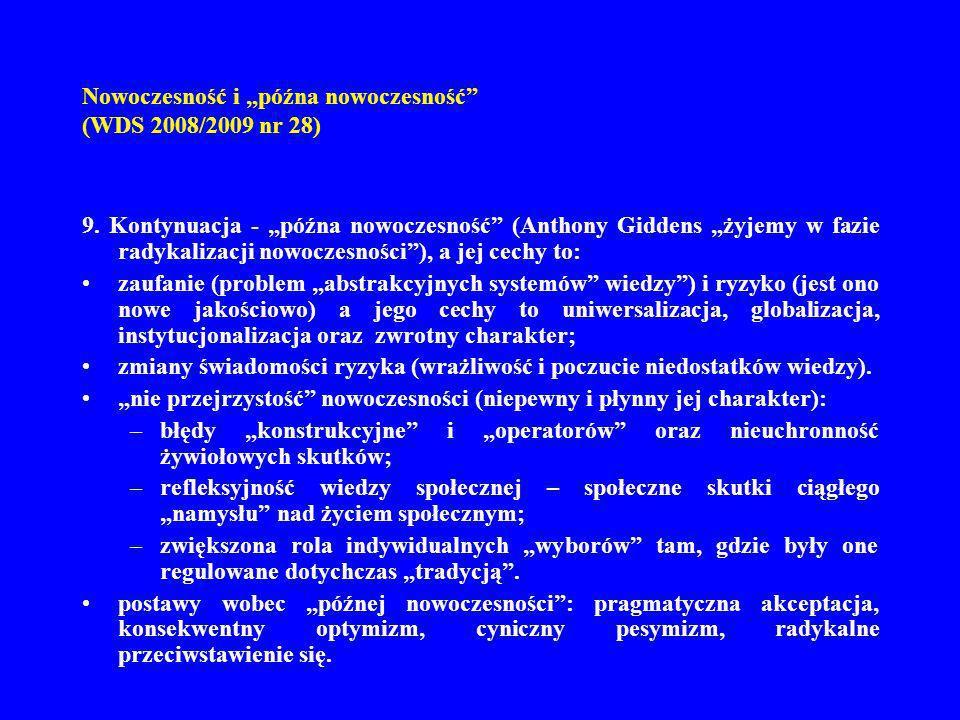 Nowoczesność i późna nowoczesność (WDS 2008/2009 nr 28) 9. Kontynuacja - późna nowoczesność (Anthony Giddens żyjemy w fazie radykalizacji nowoczesnośc