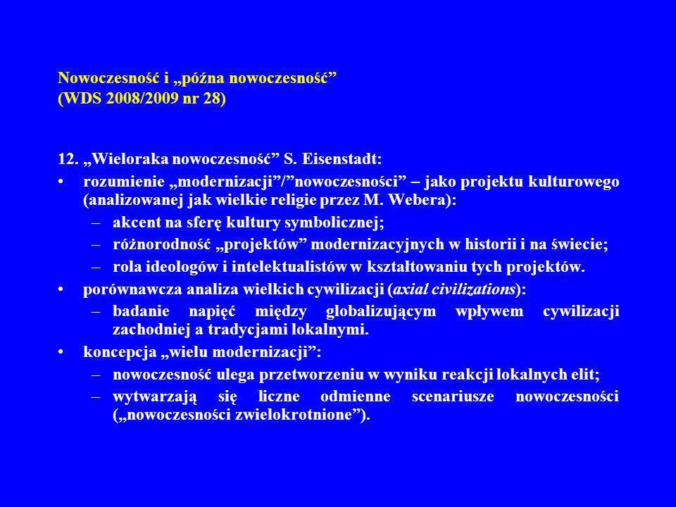 Nowoczesność i późna nowoczesność (WDS 2008/2009 nr 28) 12. Wieloraka nowoczesność S. Eisenstadt: rozumienie modernizacji/nowoczesności – jako projekt