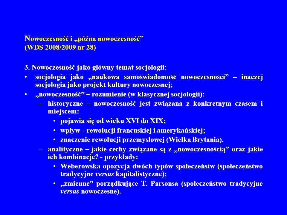 N owoczesność i późna nowoczesność (WDS 2008/2009 nr 28) 3. Nowoczesność jako główny temat socjologii: socjologia jako naukowa samoświadomość nowoczes