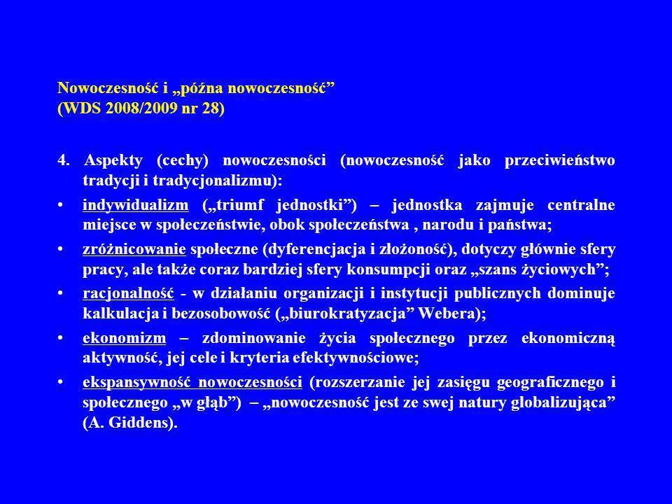 Nowoczesność i późna nowoczesność (WDS 2008/2009 nr 28) 4. Aspekty (cechy) nowoczesności (nowoczesność jako przeciwieństwo tradycji i tradycjonalizmu)