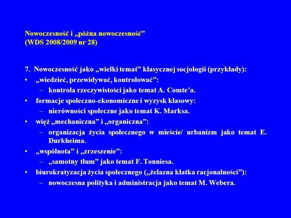 Nowoczesność i późna nowoczesność (WDS 2008/2009 nr 28) 7. Nowoczesność jako wielki temat klasycznej socjologii (przykłady): wiedzieć, przewidywać, ko