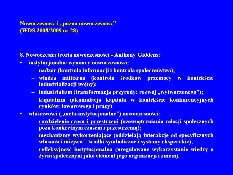 Nowoczesność i późna nowoczesność (WDS 2008/2009 nr 28) 8. Nowoczesna teoria nowoczesności - Anthony Giddens: instytucjonalne wymiary nowoczesności: –