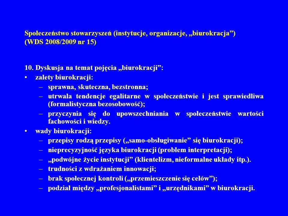 Społeczeństwo stowarzyszeń (instytucje, organizacje, biurokracja) (WDS 2008/2009 nr 15) 10.
