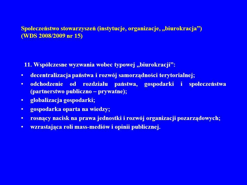 Społeczeństwo stowarzyszeń (instytucje, organizacje, biurokracja) (WDS 2008/2009 nr 15) 11. Współczesne wyzwania wobec typowej biurokracji: decentrali
