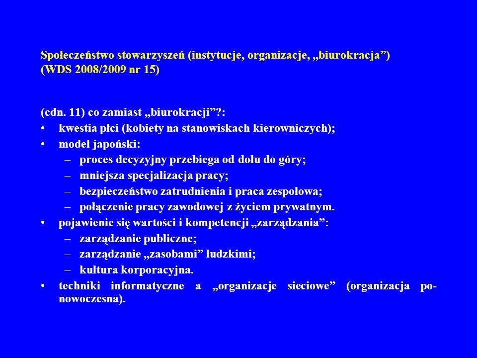 Społeczeństwo stowarzyszeń (instytucje, organizacje, biurokracja) (WDS 2008/2009 nr 15) (cdn.