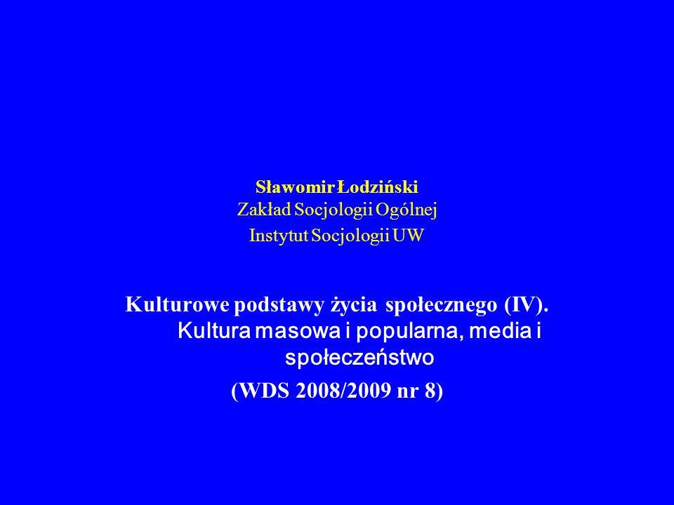 Kulturowe podstawy życia społecznego (IV) (WDS 2008/2009 nr 8) 1.