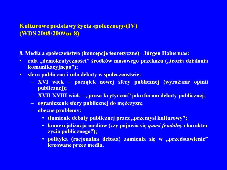 Kulturowe podstawy życia społecznego (IV) (WDS 2008/2009 nr 8) 9.