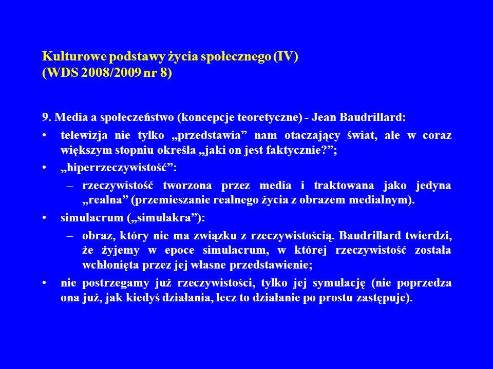 Kulturowe podstawy życia społecznego (IV) (WDS 2008/2009 nr 8) 10.