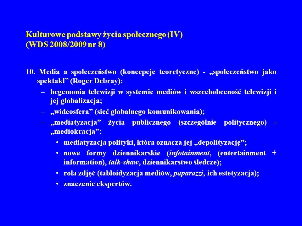 Kulturowe podstawy życia społecznego (IV) (WDS 2008/2009 nr 8) 11.