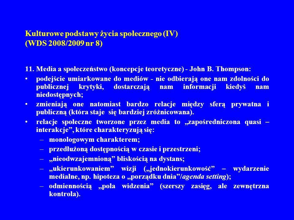 Kulturowe podstawy życia społecznego (IV) (WDS 2008/2009 nr 8) 12.