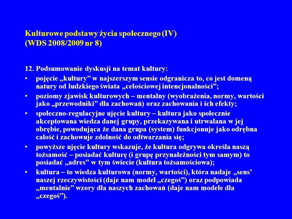 Kulturowe podstawy życia społecznego (IV) (WDS 2008/2009 nr 8) 12. Podsumowanie dyskusji na temat kultury: pojęcie kultury w najszerszym sensie odgran