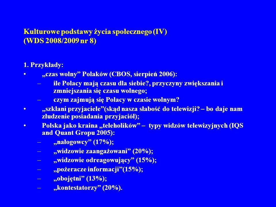 Kulturowe podstawy życia społecznego (IV) (WDS 2008/2009 nr 8) 2.