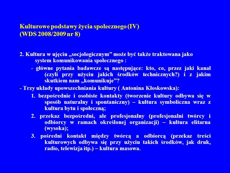 Kulturowe podstawy życia społecznego (IV) (WDS 2008/2009 nr 8) 3.