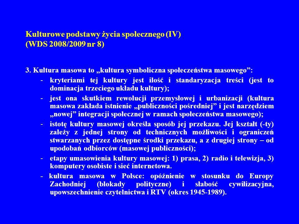 Kulturowe podstawy życia społecznego (IV) (WDS 2008/2009 nr 8) 4.