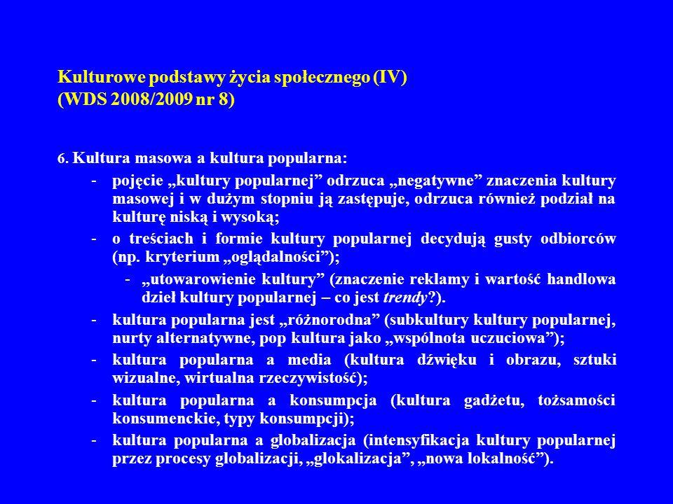 Kulturowe podstawy życia społecznego (IV) (WDS 2008/2009 nr 8) (cdn.