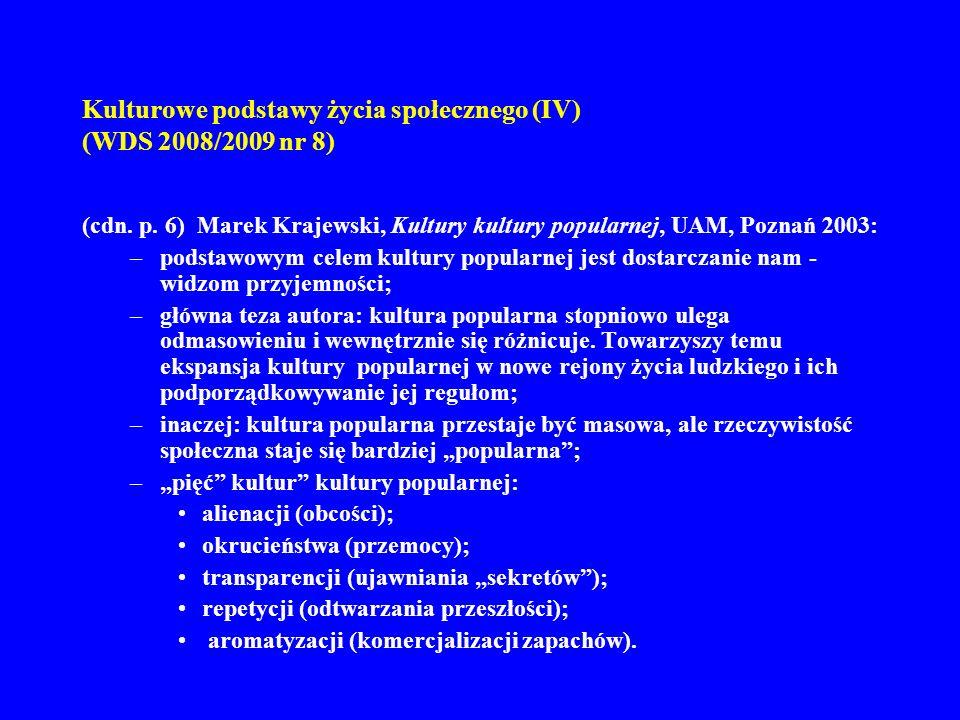 Kulturowe podstawy życia społecznego (IV) (WDS 2008/2009 nr 8) 7.