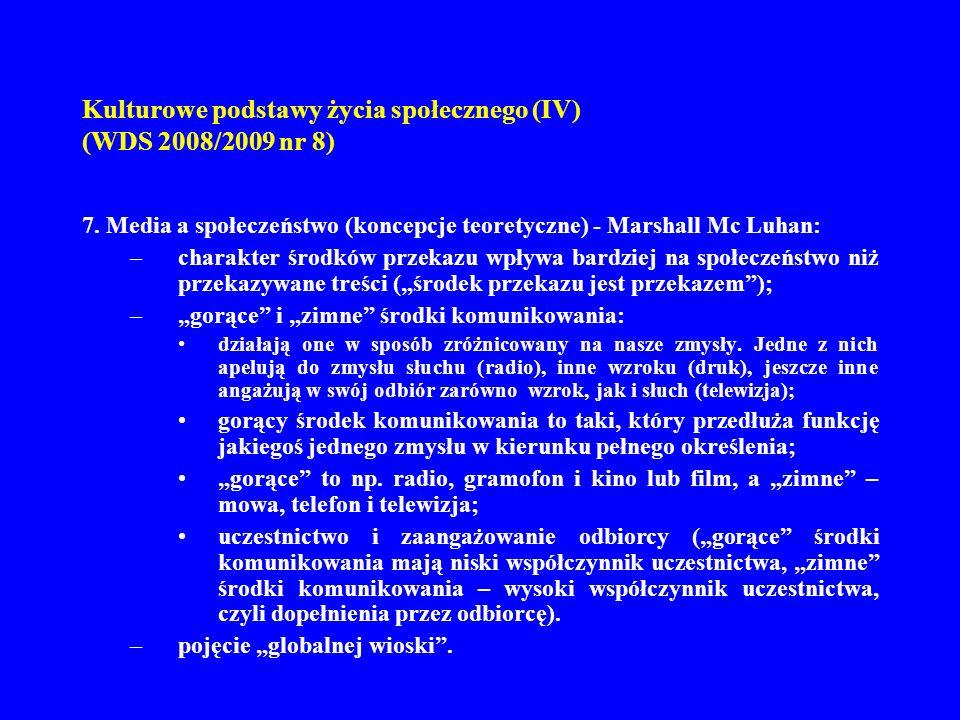 Kulturowe podstawy życia społecznego (IV) (WDS 2008/2009 nr 8) 8.