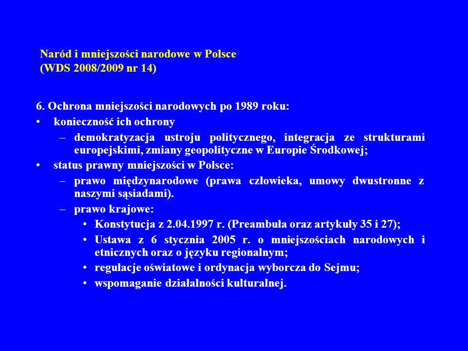 Naród i mniejszości narodowe w Polsce (WDS 2008/2009 nr 14) 6. Ochrona mniejszości narodowych po 1989 roku: konieczność ich ochrony –demokratyzacja us